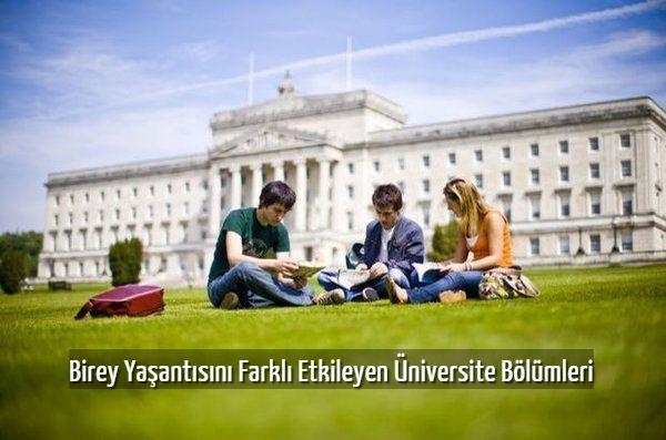 Birey Yaşantısını Farklı Etkileyen Üniversite Bölümleri